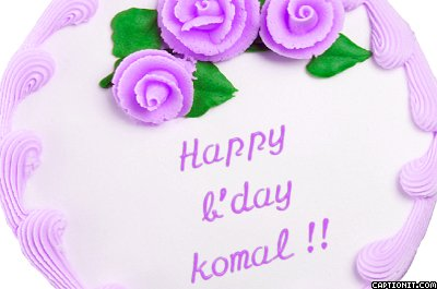 Birthday Cake Images With Name Komal : ~*Happy Birthday Komal*~ We Love you!! (Page 4) 1549832 ...